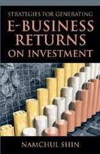 Shin, N:  Strategies for Generating e-Business Returns on In
