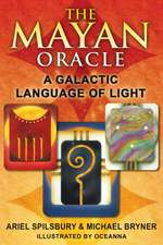 The Mayan Oracle: A Galactic Language of Light