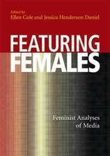 Featuring Females:  Feminist Analyses of Media
