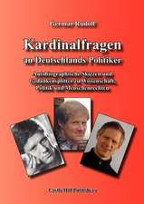 Kardinalfragen an Deutschlands Politiker