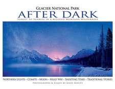Glacier National Park After Dark