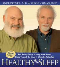 Healthy Sleep:  Fal Asleep Easily, Sleep More Deeply, Sleep Through the Night, Wake Up Refreshed