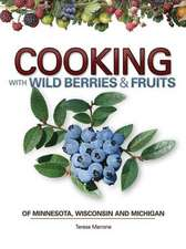 Cooking Wild Berries Fruits of MN, Wi, Mi:  History and Memories with Lou Nanne