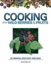Cooking Wild Berries Fruits In, KY, Oh:  Indiana, Kentucky and Ohio