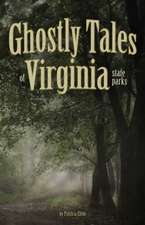 Ghostly Tales of Selected Virginia State Parks