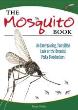 The Mosquito Book: An Entertaining, Fact-filled Look at the Dreaded Pesky Bloodsuckers