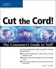 Ledford, J: Cut the Cord! The Consumer's Guide to VoIP