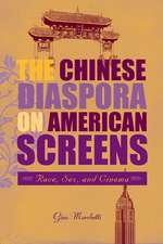 The Chinese Diaspora on American Screens: Race, Sex, and Cinema