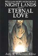 William Hope Hodgson's Night Lands, Volume I, Eternal Love