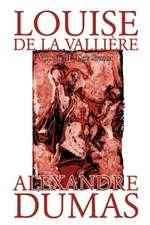 Louise de la Valliere, Vol. II by Alexandre Dumas, Fiction, Literary