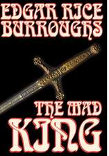 The Mad King by Edgar Rice Burroughs, Fiction, Fantasy