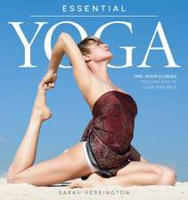 Essential Yoga:  One-Hour Classes You Can Take at Your Own Pace
