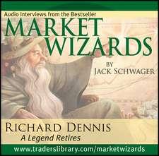 Market Wizards Disc 3: Interview with Richard Dennis, A Legend Retires