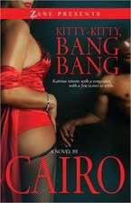 Kitty-Kitty, Bang-Bang: A Novel