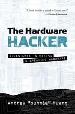 The Hardware Hacker (hardback)