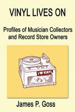 Vinyl Lives on:  Profiles of Musician Collectors and Record Store Owners