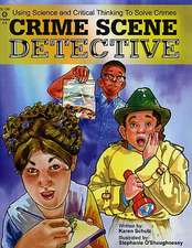 Crime Scene Detective:  Using Science and Critical Thinking to Solve Crimes