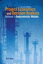 Project Economics and Decision Analysis:  Determinisitic Models