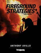 Fireground Strategies:  A Firefighter's Love of the Job