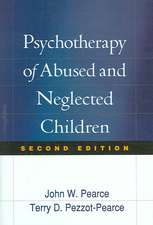 Psychotherapy of Abused and Neglected Children, Second Edition
