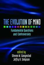 The Evolution of Mind:  Fundamental Questions and Controversies