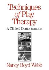 Webb, N: Techniques of Play Therapy