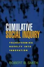 Cumulative Social Inquiry: Transforming Novelty into Innovation