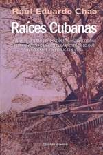 Raices Cubanas:  Una Mirada Sobre Tres Siglos