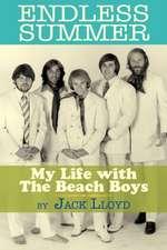 Endless Summer:  My Life with the Beach Boys