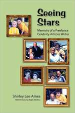 Seeing Stars:  Memoirs of a Freelance Celebrity Articles Writer