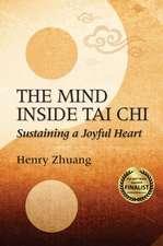 The Mind Inside Tai Chi Chuan