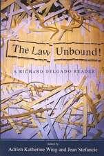 The Law Unbound!: A Richard Delgado Reader