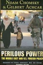 Perilous Power:  Dialogues on Terror, Democracy, War, and Justice