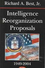 Intelligence Reorganization Proposals, 1949-2004