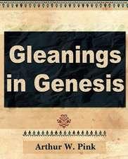 Gleanings in Genesis (Volume I)