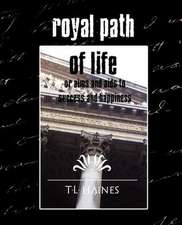 Royal Path of Life or Aims and AIDS to Success and Happiness (New Edition):  Western Europe