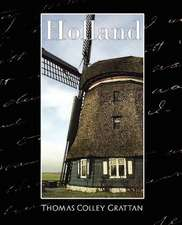 Holland - The History of Netherlands (New Edition)