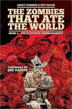 Zombies That Ate The World, The Book 2: The Eleventh Commandment
