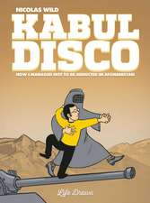 Kabul Disco Vol.1: How I managed not to be abducted in Afghanistan