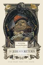 William Shakespeare's the Jedi Doth Return:  Part the Sixth