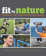Fit by Nature:  The Adventx Twelve Week Outdoor Fitness Program