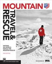 Mountain Travel & Rescue:  National Ski Patrol's Manual for Mountain Rescue