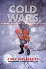 Cold Wars:  Climbing the Fine Line Between Risk and Reality