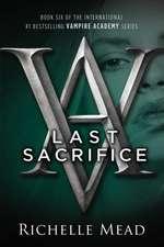 Vampire Academy 06. Last Sacrifice