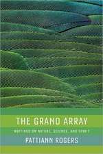 The Grand Array:  Writings on Nature, Science, and Spirit