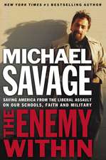 The Enemy Within: Saving America from the Liberal Assault on Our Churches, Schools, and Military