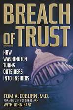 Breach of Trust: How Washington Turns Outsiders Into Insiders