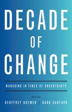 Decade of Change: Managing in Times of Uncertainty