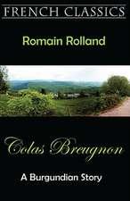 Colas Breugnon (a Burgundian Story):  A Novella