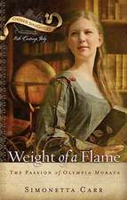 Weight of a Flame:  The Passion of Olympia Morata
